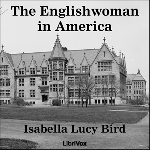 Englishwoman in America, Isabella Lucy Bird