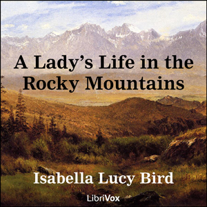 Download Lady's Life in the Rocky Mountains by Isabella Lucy Bird