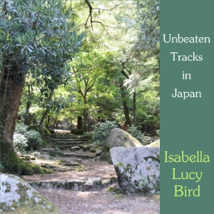 Download Unbeaten Tracks in Japan by Isabella Lucy Bird