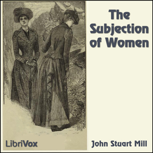 Subjection of Women, John Stuart Mill