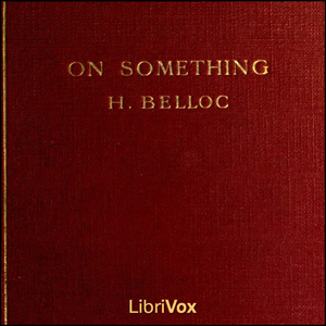On Something, Hilaire Belloc