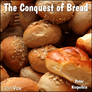 Conquest of Bread, Peter Kropotkin