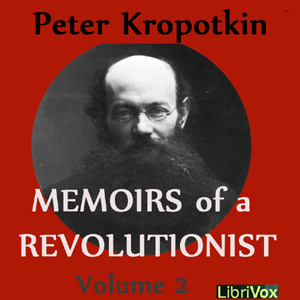 Memoirs of a Revolutionist, Vol. 2, Peter Kropotkin