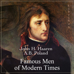 Download Famous Men of Modern Times by John Henry Haaren