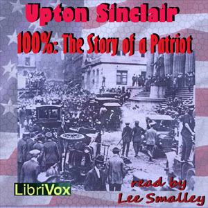 100%: The Story of a Patriot, Upton Sinclair