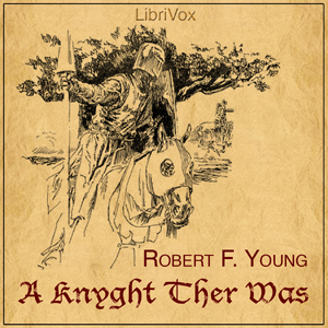 Knyght Ther Was, Robert F. Young