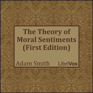 Theory of Moral Sentiments (First Edition), Adam Smith