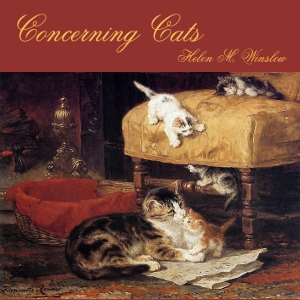 Concerning Cats: My Own and Some Others, Helen M. Winslow