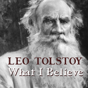 Download What I Believe by Leo Tolstoy