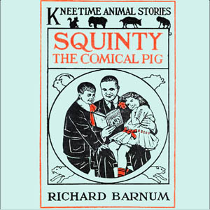 Squinty the Comical Pig, Richard Barnum