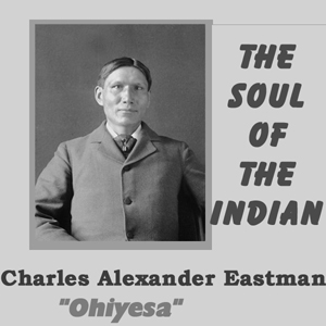 Download Soul of the Indian by Charles Alexander Eastman