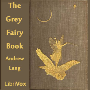 Grey Fairy Book, Andrew Lang