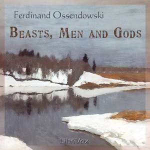 Download Beasts, Men and Gods by Ferdinand Ossendowski