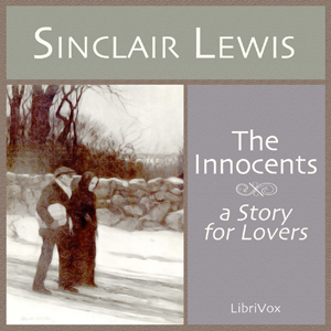 Innocents, A Story for Lovers, Sinclair Lewis