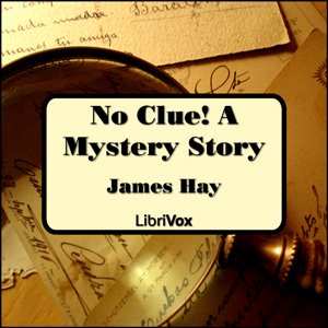 No Clue! A Mystery Story, James Hay