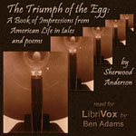 Triumph of the Egg: A Book of Impressions from American Life In Tales and Poems, Sherwood Anderson