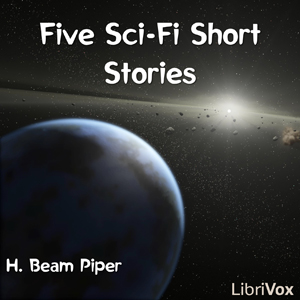 Download Five Sci-Fi Short Stories by H. Beam Piper by H. Beam Piper
