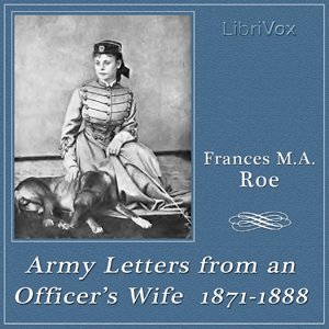 Download Army Letters from an Officer's Wife, 1871-1888 by Frances M. A. Roe