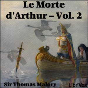 Le Morte d'Arthur - Vol. 2, Sir Thomas Malory