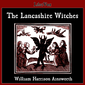 Lancashire Witches, William Harrison Ainsworth
