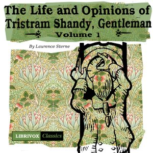 Life and Opinions of Tristram Shandy, Gentleman Vol. 1, Laurence Sterne