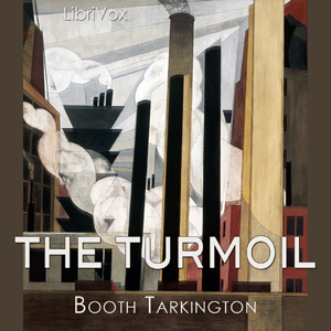 Turmoil (Growth Trilogy Vol 1), Booth Tarkington