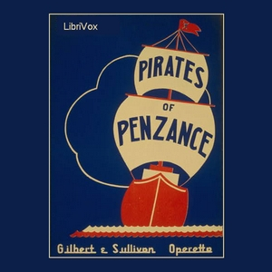 Pirates of Penzance, W. S. Gilbert