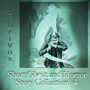 Short Ghost and Horror Collection 004, Various Contributors