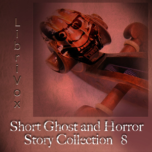 Short Ghost and Horror Collection 008, Various Contributors