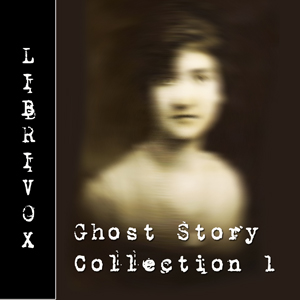 Ghost Story Collection 001, Various Authors