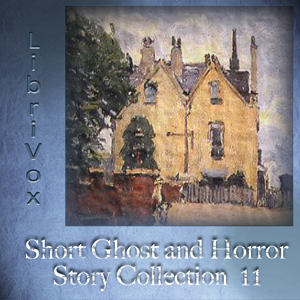 Short Ghost and Horror Collection 011, Various Contributors