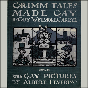 Download Grimm Tales Made Gay by Guy Wetmore Carryl