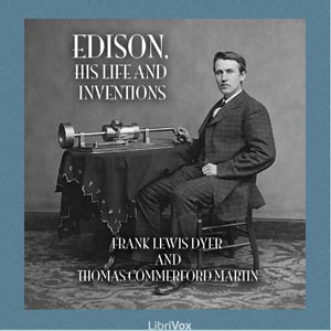 Edison, His Life and Inventions, Audio book by Frank Lewis Dyer