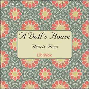 Doll's House, Henrik Ibsen