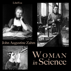 Woman in Science, Audio book by John Augustine Zahm
