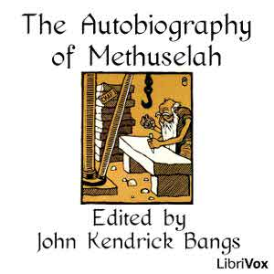 Autobiography of Methuselah, John Kendrick Bangs