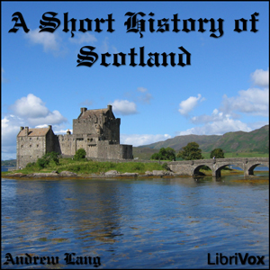 Download Short History of Scotland by Andrew Lang