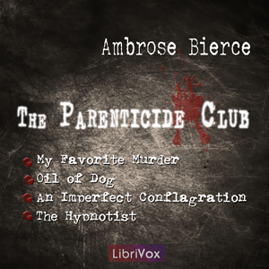 Parenticide Club, Ambrose Bierce