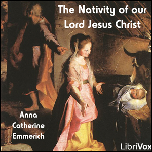 Nativity of our Lord Jesus Christ, Anne Catherine Emmerich