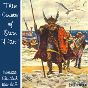 Download This Country of Ours, Part 1 by Henrietta Elizabeth Marshall