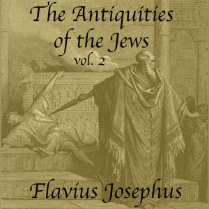 Download Antiquities of the Jews, Volume 2 by Flavius Josephus