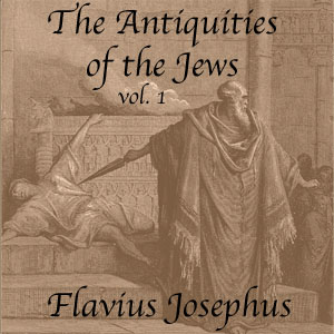Download Antiquities of the Jews, Volume 1 by Flavius Josephus