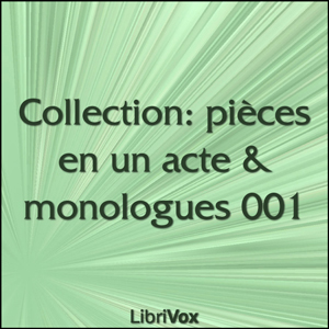 Collection: pièces en un acte & monologues 001, Various Authors