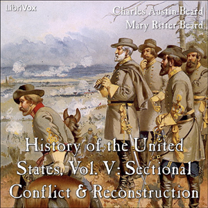 History of the United States, Vol. V: Sectional Conflict & Reconstruction, Charles Austin Beard