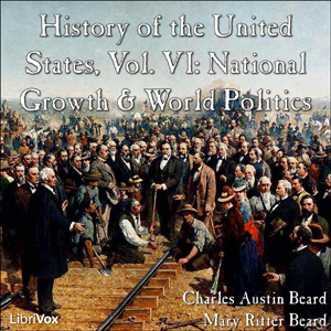 History of the United States, Vol. VI, Charles Austin Beard