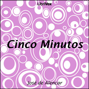 Download Cinco Minutos by José de Alencar