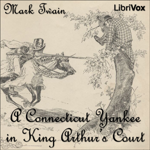 Connecticut Yankee in King Arthur's Court, Mark Twain