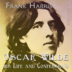 Download Oscar Wilde: His Life and Confessions by Frank Harris