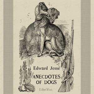 Anecdotes of Dogs, Edward Jesse