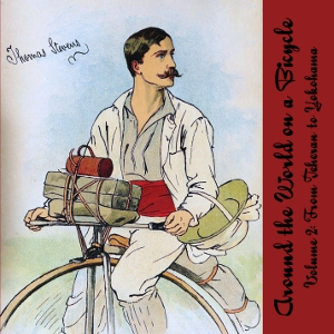 Around the World on a Bicycle, Vol. 2, Thomas Stevens
